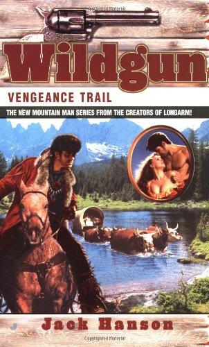 Vengeance Trail (Wildgun, Book 2): Jack Hanson