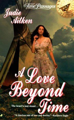 A Love Beyond Time (Time Passages): Aitken, Judie