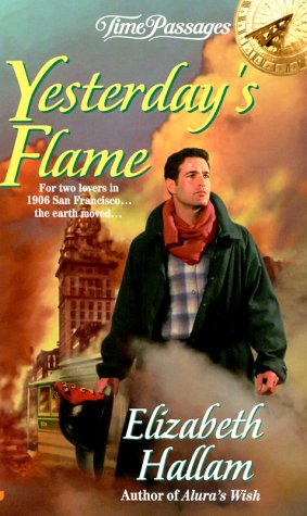 Yesterday's Flame (Time Passages) (9780515127508) by Elizabeth Hallam