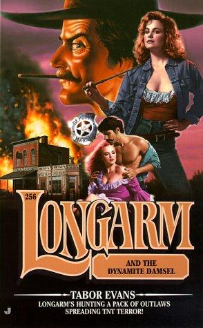 9780515127706: Longarm 256: Longarm and the Dynamite Damsel