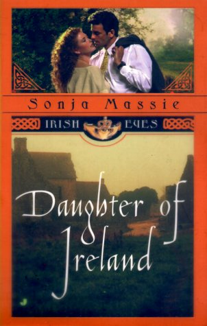 Daughter of Ireland (Irish Eyes) (051512835X) by Sonja Massie