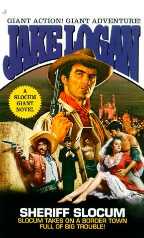 Sheriff Slocum (Slocum Giant: 2000): Jake Logan