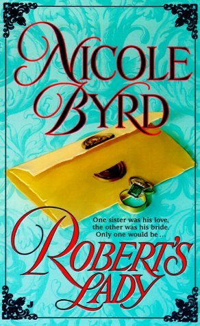 Robert's Lady: Byrd, Nicole
