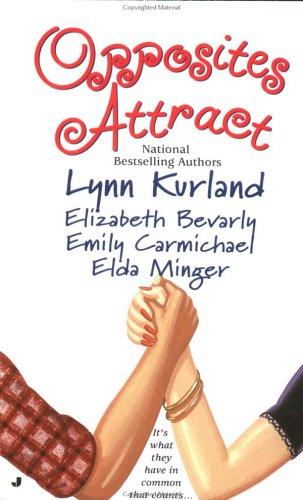 Opposites Attract (0515128651) by Elda Minger; Elizabeth Bevarly; Emily Carmichael; Lynn Kurland