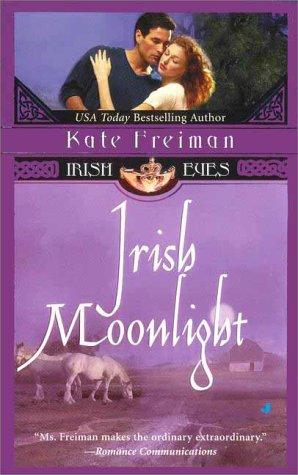 Irish Moonlight (Irish Eyes): Freiman, Kate