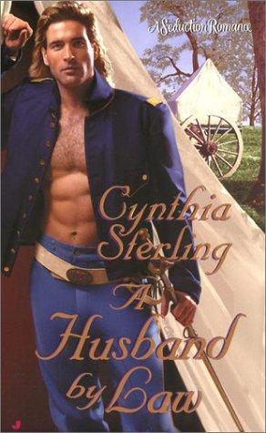 A Husband by Law (A Seduction Romance): Sterling, Cynthia