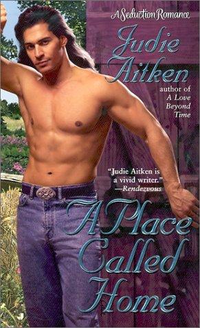 A Place Called Home (Seduction Romance): Aitken, Judie