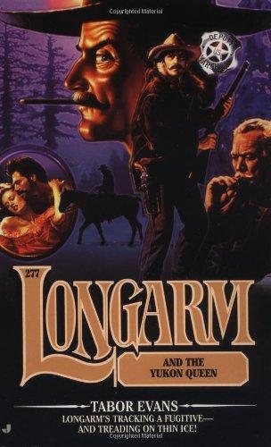 9780515132069: Longarm and the Yukon Queen (Longarm #277)