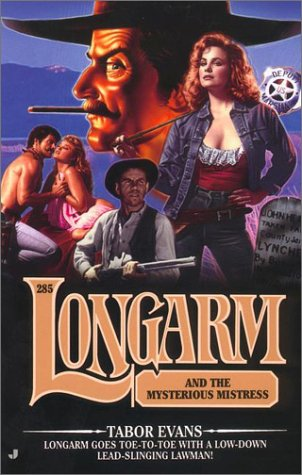 Longarm and the Mysterious Mistress (Longarm #285): Evans, Tabor