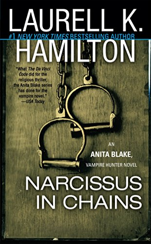 Narcissus in Chains (Anita Blake, Vampire Hunter, Book 10) (0515133876) by Laurell K. Hamilton
