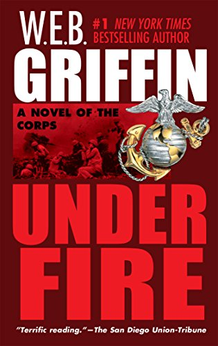 9780515134377: Under Fire: A Novel of the Corps