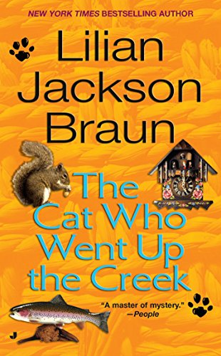 The Cat Who Went Up the Creek: Lilian Jackson Braun