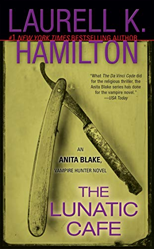 The Lunatic Cafe (Anita Blake, Vampire Hunter, Book 4)