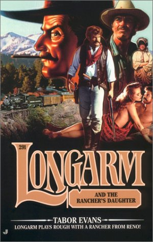 Longarm and the Rancher's Daughter (Longarm #291) (9780515134728) by Tabor Evans