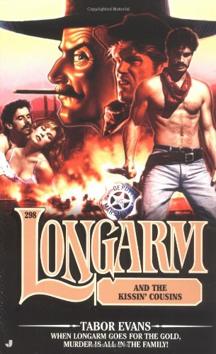 Longarm 298: Longarm and the Kissin' Cousins: Tabor Evans