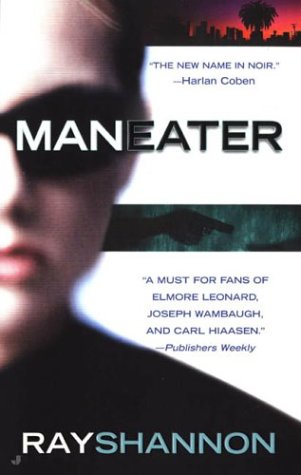 MAN EATER MANEATER: Shannon, Ray