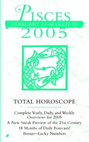 Pisces (Total Horoscopes 2005) (9780515137644) by Brenda Jackson; Ronald L. McDonald