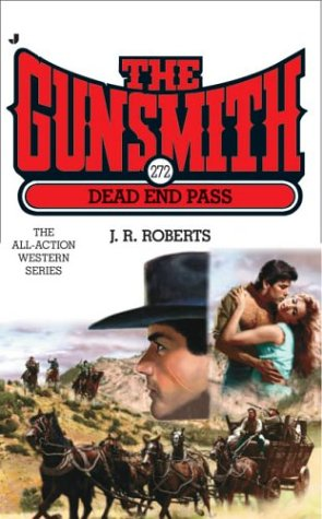 9780515137965: The Gunsmith 272: Dead End Pass (Gunsmith, The)
