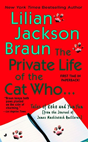 9780515138320: The Private Life of the Cat Who ...: Tales of Koko and Yum Yum (from the Journals of James Mackintosh Qwilleran)