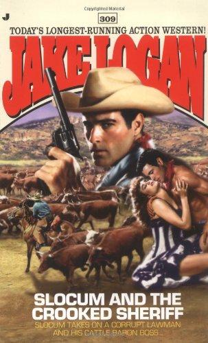 Slocum and the Crooked Sheriff (Slocum Series #309): Logan, Jake