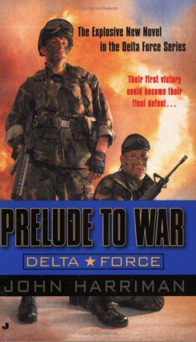 9780515139648: Prelude to War: A Delta Force Novel (Delta Force Novels)