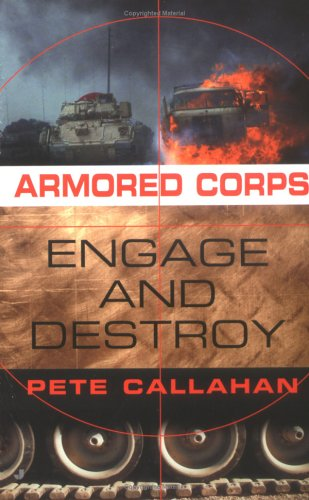 9780515140163: Engage and Destroy (Armored Corps, No. 2)