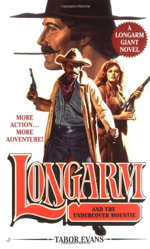Longarm And the Undercover Mountie (Longarm Giant #24) (0515140171) by Evans, Tabor