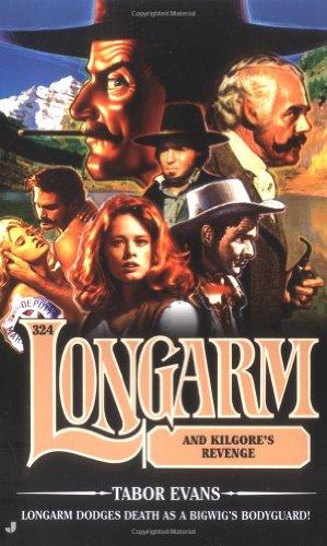 Longarm 324: Longarm and Kilgore's Revenge (9780515140309) by Tabor Evans