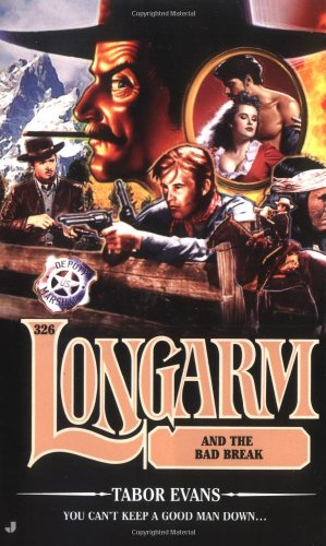 9780515140552: Longarm 326: Longarm and the Bad Break