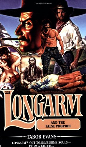 Longarm and the False Prophet (Longarm #331): Evans, Tabor