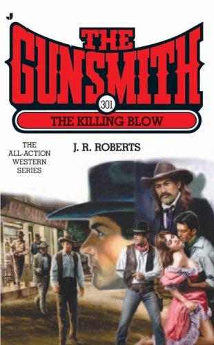 9780515142440: The Gunsmith 301: The Killing Blow (Gunsmith, The)