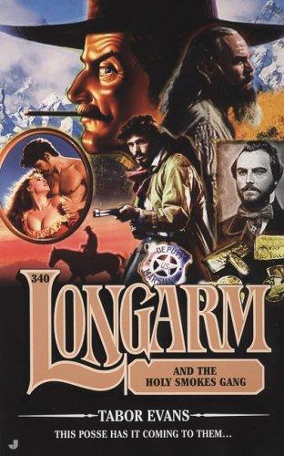 Longarm 340: Longarm Holy Smokes Gang: Evans, Tabor