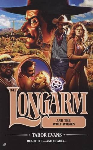 Longarm and the Wolf Women (Longarm #341) (0515142840) by Tabor Evans