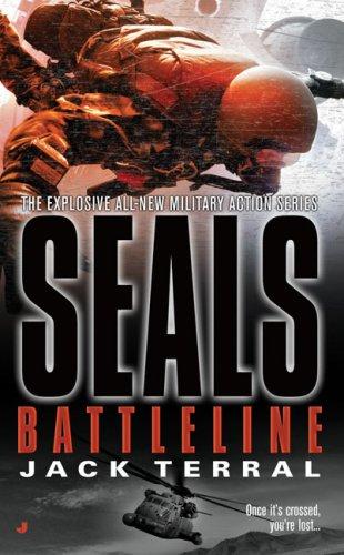 Seals: Battleline (A Seals Novel): Terral, Jack