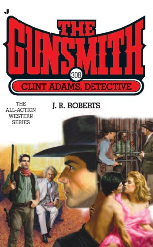 9780515143386: The Gunsmith 308: Clint Adams, Detective