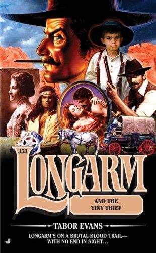 9780515144475: Longarm and the Tiny Thief (Longarm #353)