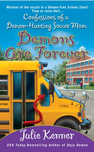 9780515144802: Demons Are Forever: Confessions of a Demon-Hunting Soccer Mom (Kate Connor, Demon Hunter)