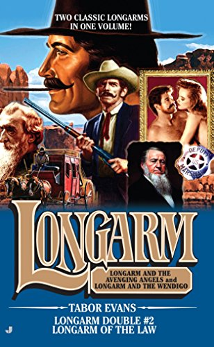 Longarm of the Law: Longarm and the Avenging Angels and Longarm and the Wendigo