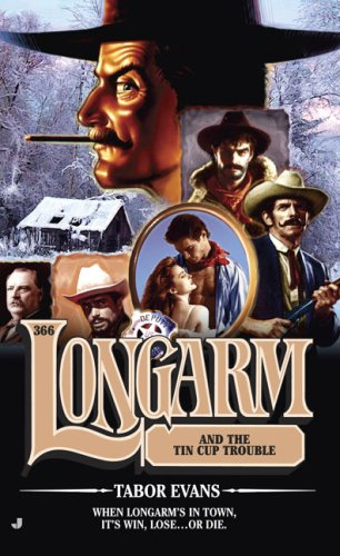 9780515146271: Longarm 366: Longarm and the Tin Cup Trouble