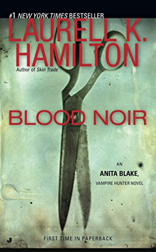 Blood Noir: An Anita Blake, Vampire Hunter Novel