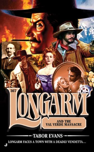 9780515146400: Longarm and the Val Verde Massacre (Longarm, No. 367)