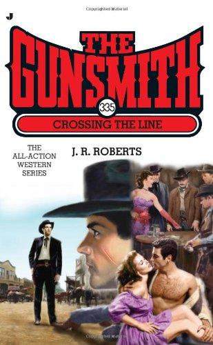 9780515147070: The Gunsmith 335: Crossing the Line (Gunsmith, The)