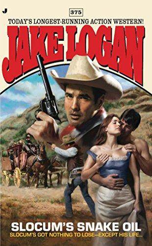 Slocum 375: Slocum's Snake Oil (Jake Logan): Jake Logan