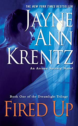 9780515148787: Fired Up: Book One in the Dreamlight Trilogy (Arcane Society Novels)