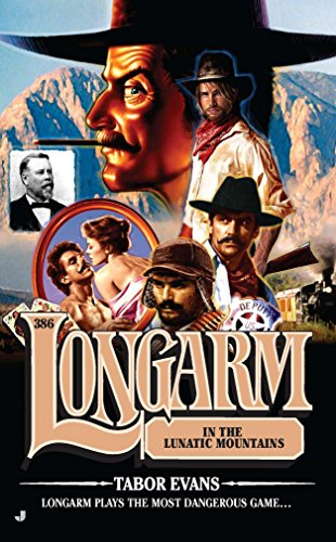 9780515148817: Longarm #386: Longarm in the Lunatic Mountains