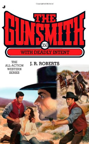 9780515149005: The Gunsmith #350: With Deadly Intent (Gunsmith, The)