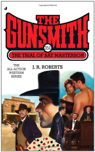 9780515149074: The Gunsmith #351: The Trial of Bat Masterson (Gunsmith, The)