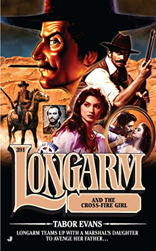 Longarm #391: Longarm and the Cross Fire: Tabor Evans