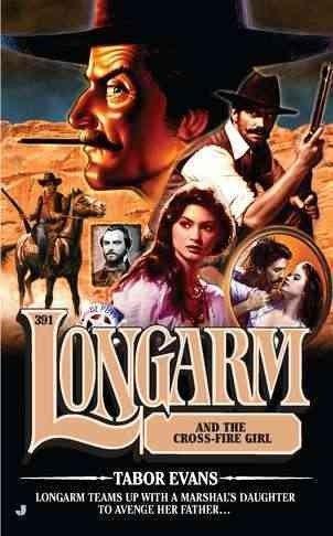 9780515149531: Longarm #391: Longarm and the Cross Fire Girl