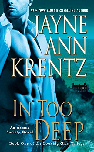 9780515150261: In Too Deep: Book One of the Looking Glass Trilogy (An Arcane Society Novel)